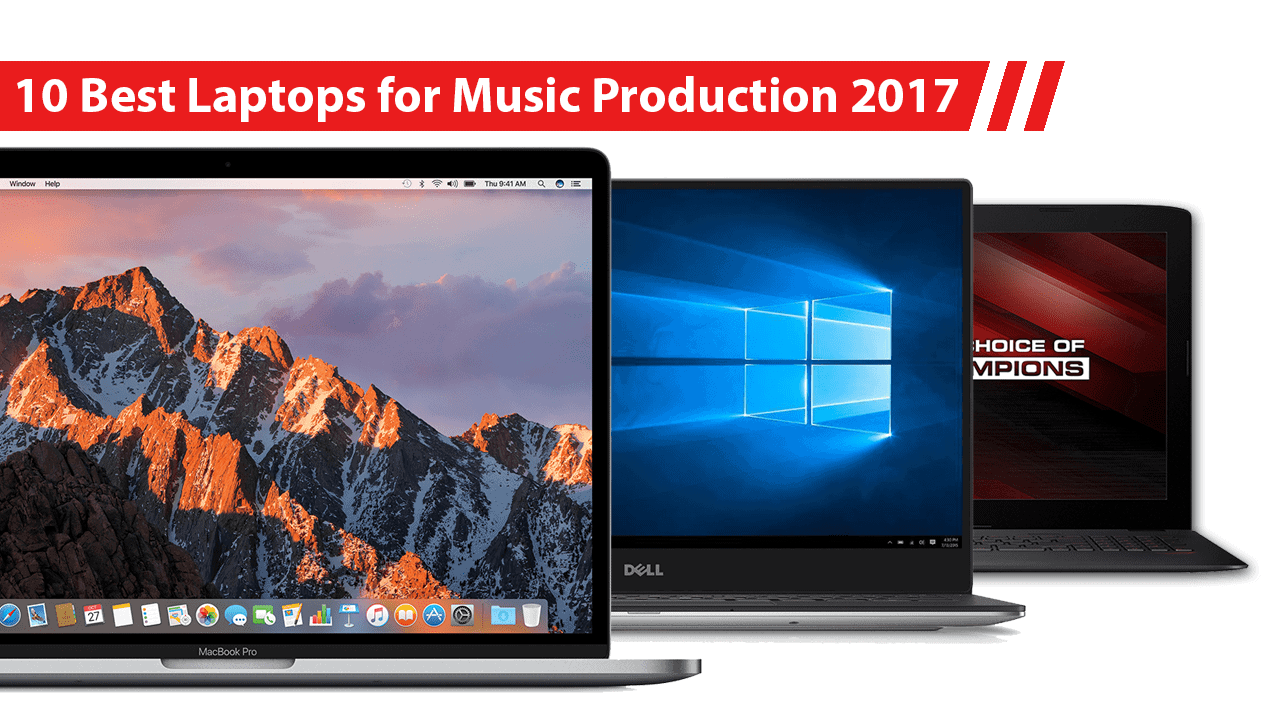 10 Best Laptops for Music Production 2017