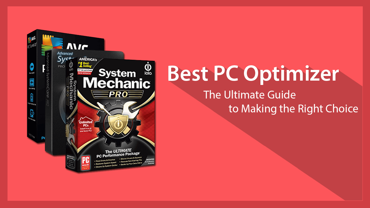 Best PC Optimizer 2017: The Ultimate Guide to Making the Right Choice
