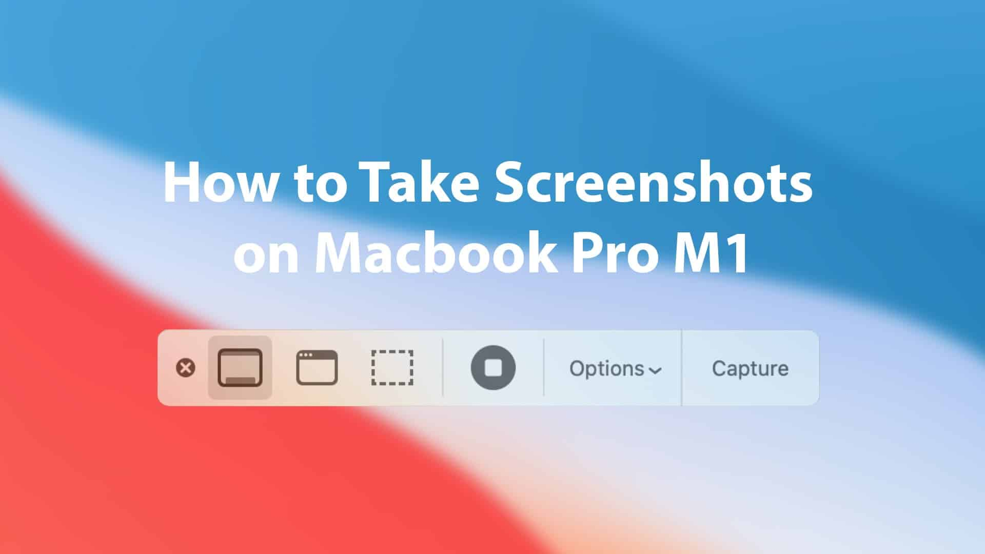How to Take Screenshots on MacBook Pro M1