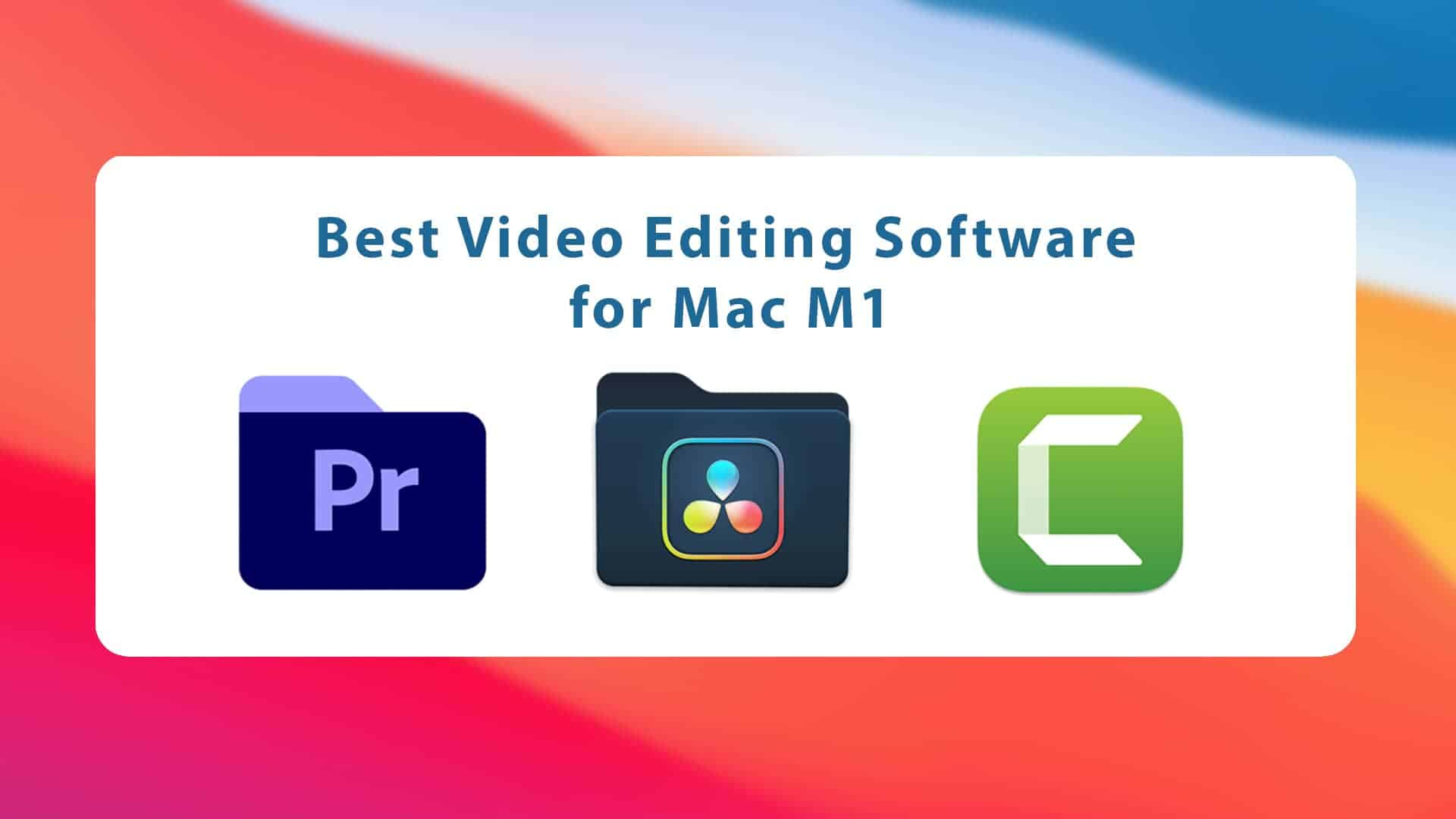 Best Video Editing Software for Mac M1