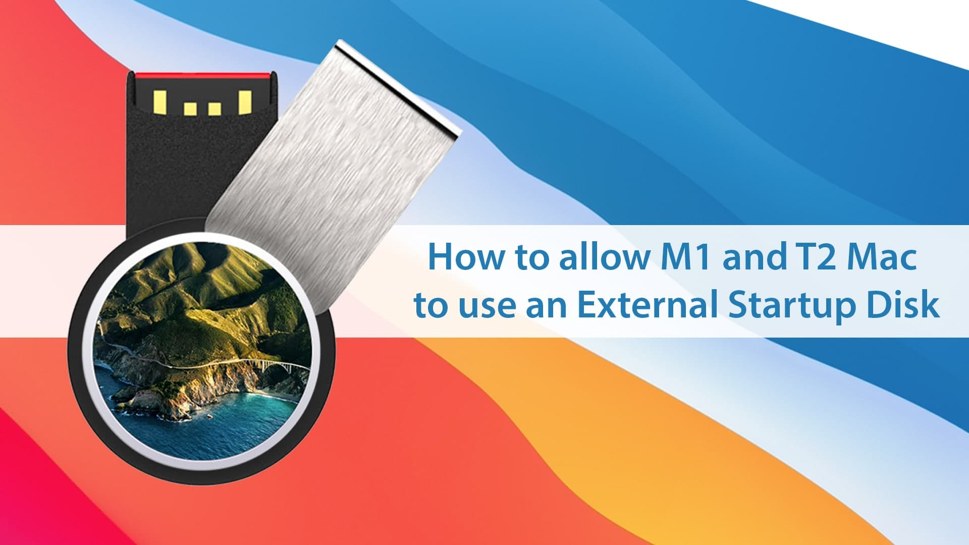 How to allow M1 and T2 Mac to use an External Startup Disk