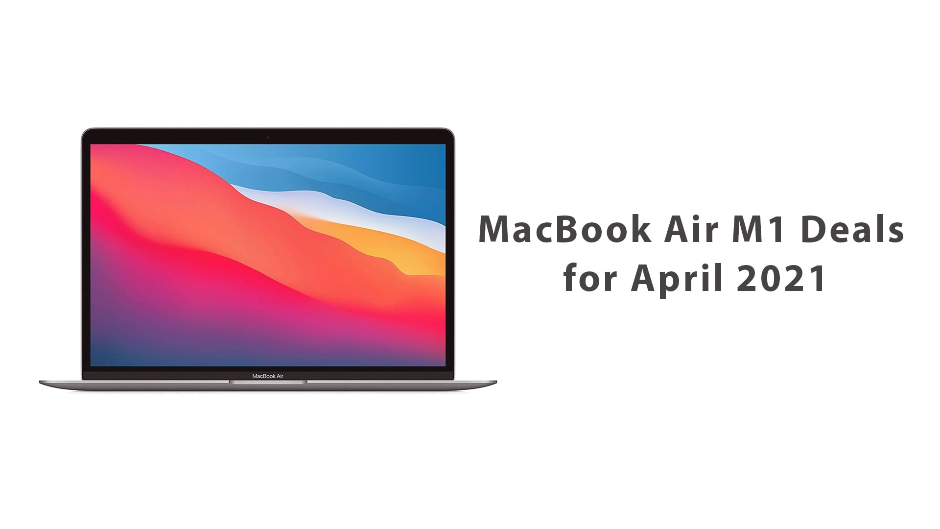 Best MacBook Air M1 Deals for May 2021